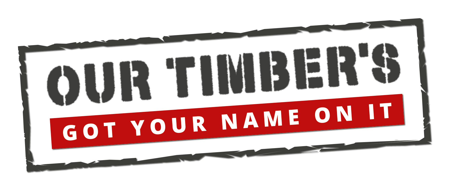 Out timber's got your name on it - LOGO